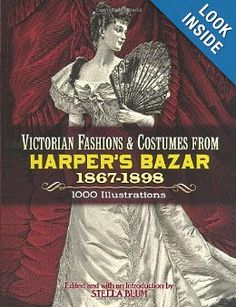 Victorian Fashions and Costumes from Harper's Bazar, 1867-1898 (Dover Fashion and Costumes): Stella Blum: 9780486229904: Amazon.com: Books