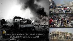 """Somalia: planean declarar """"estado de guerra"""" con Al Shabab."""