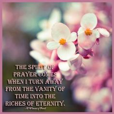 Turn away from the vanity of time into the richness of eternity