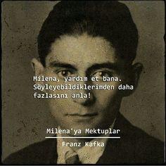 Milena, yardım et bana. Söyleyebildiklerimden daha fazlasını anla! - Franz Kafka / Milena'ya Mektuplar #sözler #anlamlısözler #güzelsözler #manalısözler #özlüsözler #alıntı #alıntılar #alıntıdır #alıntısözler #kitap #kitapsözleri #kitapalıntıları #edebiyat