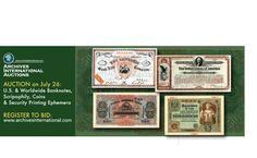 AUCTION July 26 View VIRTUAL CATALOG and REGISTER TO BID at www.archivesinternational.com