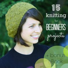 15 Knitting for Beginners Projects. Not crochet bur I do have to try it again some time.