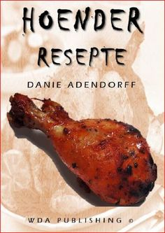 Hoender resepte e-boek Pork, Yummy Food, Chicken, Cooking, Recipe Books, Recipes, South Africa, Eat, Traditional