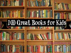 A list of 100 great books for kids. This list of great books for kids includes titles for all ages from Preschool through Junior High.