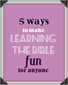 5 Ways to Make Learning the Bible Fun for Anyone - RachelWojo.com