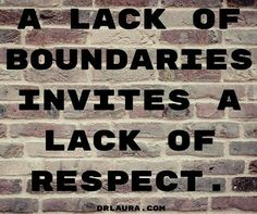 Boundaries Lack Of Respect, Respect Quotes, Sayings, Quotes About Respect, Lyrics, Quotations, Idioms, Quote, Proverbs