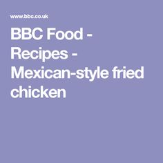 BBC Food - Recipes - Mexican-style fried chicken