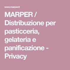 MARPER / Distribuzione per pasticceria, gelateria e panificazione - Privacy