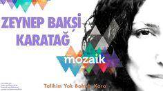 Zeynep Bakşi Karatağ – Talihim Yok Bahtım Kara (Mozaik albümünden)