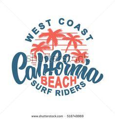 Similar Images, Stock Photos & Vectors of California Typography Tshirt Print Vector Illustration - 399467506 Badge Design, Logo Design, Surf Logo, California Beach, Graphic Shirts, Graphic Tee Outfits, Logo Sticker, Silhouette Design, Graphic Illustration