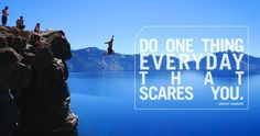 """Do One Thing Every Day That Scares You"" - Eleanor Roosevelt Uplifting Quotes, Meaningful Quotes, Inspirational Quotes, Eleanor Roosevelt Quotes, Robert Kiyosaki Quotes, Travel Tours, Travel News, Travel Advice, Motivational Pictures"