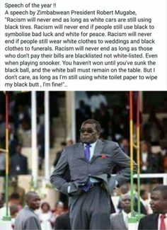 """A speech by Zimbabwean President Robert Mugabe: """"Racism will never end as long as white cars are still using black tyres. Kings & Queens, By Any Means Necessary, Black History Facts, Black Pride, My Black Is Beautiful, African American History, Black Power, My People, Black People"""