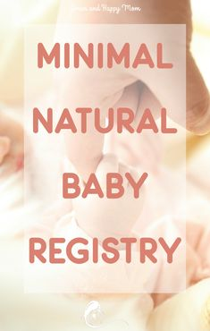 Natural Minimalist Baby Registry Big companies might convince you to buy lots of stuff when you are pregnant. This natural minimalist baby registry list helps you avoid this Baby Shower Registry, Baby Registry Checklist, Minimalist Baby, Minimalist Lifestyle, Baby Wearing Wrap, Disposable Nappies, Baby Wipe Warmer, Natural Parenting, Happy Mom