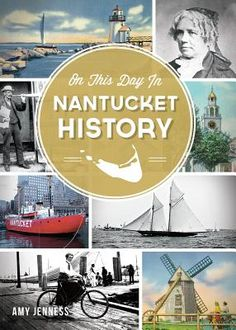 On This Day in Nantucket History | Nantucket Book Partners: Bookworks & Mitchell's Book Corner