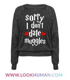 It's okay to have high standards, don't settle on a muggle if you don't want to. Put on your sexiest cloak, take a trip to Hogsmeade and find yourself a handsome wizard with this nerdy, flirty, Harry Potter inspired shirt!