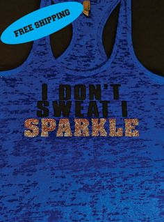 I Dont Sweat I Sparkle Racerback Burnout Tank – Neon Tank – Gym tank -- Workout Tank – Workout Clothes – Motivational Tank – Cross Fit