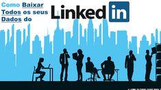 ✔ COMO EU POSSO FAZER ISSO® ?: LinkedIn - Como Baixar Todos os seus Dados