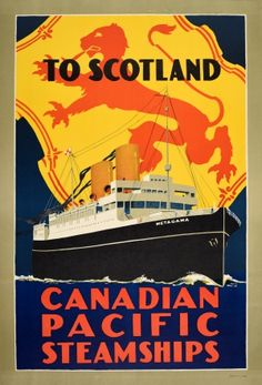 Scotland Canadian Pacific Steamships 1930s - original vintage cruise travel poster To Scotland Canadian Pacific Steamships featuring the SS Metagama listed on AntikBar.co.uk Vintage Advertisements, Vintage Ads, Retro Poster, Railway Posters, Galleries In London, Cruise Travel, Advertising Poster, Vintage Travel Posters, Poster Prints