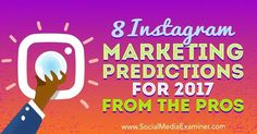 8 Instagram Marketing Predictions for 2017 From the Pros http://itz-my.com