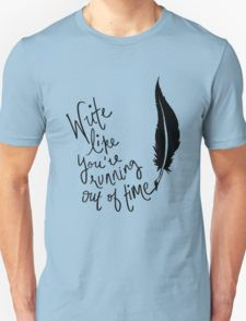 non-stop! T-Shirt. all writers should own this, from Hamilton