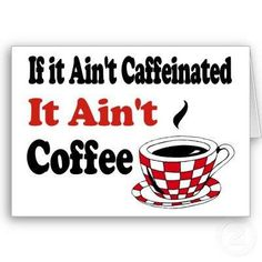 What's the point of decaf? If I drink coffee it's because I want the caffeine! Coffee Girl, Coffee Is Life, I Love Coffee, Coffee Lovers, I Drink Coffee, Coffee Cafe, Coffee Break, Decaf Coffee, Coffee Mugs