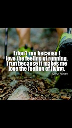 I run because it makes me love the feeling of living #run #motivation