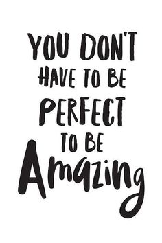 """Inspirational print """"You Don't Have To Be Perfect To Be Amazing"""" inspirational prints tween room prints inspirational quotes inspiring art - Cute Quotes The Words, Great Quotes, Quotes To Live By, Your Amazing Quotes, Be You Quotes, Brainy Quotes, Fun Quotes For Kids, Sassy Quotes, Care Quotes"""