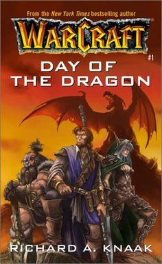 Day of the Dragon (WarCraft, Book 1) (No.1) by Richard A. Knaak. $7.99. Author: Richard A. Knaak. Publisher: Pocket Books; First Thus edition (February 1, 2001)