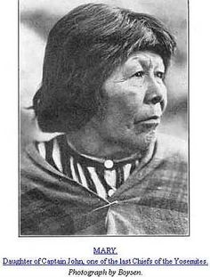 """Mono Mary, Well Known Yosemite Native woman. Even though she was not a Chief or Captain. Mary, also known as """"Mono"""" Mary, daughter of Captain John, was a very well known fixture in Yosemite. In olden days around Yosemite-Mono Lake women were not Chiefs or Captains.  The photo above was taken around 1900 and in the book by Galen Clark about the Yosemite Indians."""