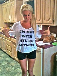 Best shirt ever! All girls need this shirt!