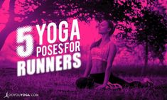 Top 5 Yoga Poses for Runners
