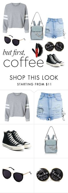 """""""Cup Half Full Day Half Empty"""" by sarcasm-is-my-language ❤ liked on Polyvore featuring Converse and Chloé"""