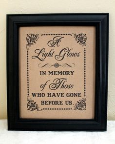 A Light Glows 8 x 10 SIGN for Memorial Candle / Remembrance / In Memory Of - Wedding Sign - Single Sheet, via Etsy. Class Reunion Decorations, Wedding Decorations, Wedding Centerpieces, Wedding Favors, Wedding Signs, Our Wedding, Wedding Ideas, Wedding Stuff, Dream Wedding