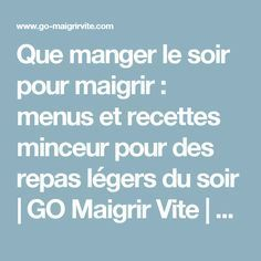Tips for Anti Diet - Que manger le soir pour maigrir : menus et recettes minceur pour des repas légers du soir Holistic Nutrition, Healthy Foods To Eat, Health And Nutrition, Healthy Life, Nutrition Store, Nutrition Month, Nutrition Plans, Nutrition Education, Nutrition Poster