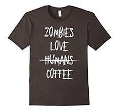 Amazon.com: Zombies Love Humans Coffee Funny Horror T-Shirt: Clothing