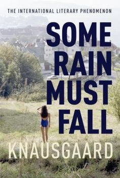 Some Rain Must Fall (Book) : Knausgård, Karl Ove : The fifth installment in the epic six-volume My Struggle cycle is here, highly anticipated by Karl Ove Knausgaard's dedicated fan club--and the first in the cycle to be published separately in Canada. The young Karl Ove moves to Bergen to attend the Writing Academy. It turns out to be a huge disappointment: he wants so much, knows so little, and achieves nothing. His contemporaries have their manuscripts accepted and make their debuts whi...