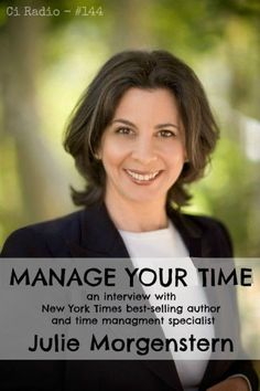 Ci Radio #144 - Manage Your Time - Our interview with time management expert, Julie Morgenstern