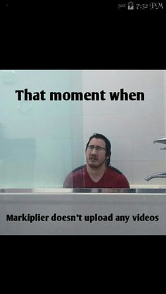 Unless he's sick, then I don't want him uploading anything until he's better