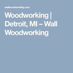 Woodworking | Detroit, MI                      – Wall Woodworking Detroit, Woodworking, Coffee, Wall, Kaffee, Joinery, Woodworking Crafts, Carpentry, Wood Working