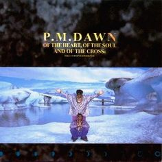 P.M. Dawn - Of the Heart, of the Soul, and of the Cross: the Utopian Experience