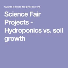 1000 images about science fair on pinterest science for Soil vs hydro