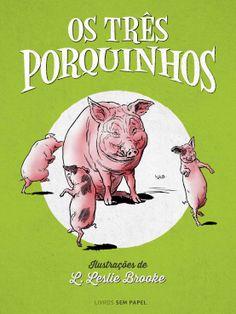 Nova edição de Os Três Porquinhos, ilustrações de L. Leslie Brooke #eBook #Kindle