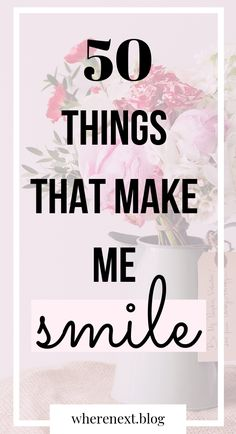 50 things that make me smile. It really is the little things that can mean the most and bring you the most happiness. This was a great little self love exercise to do. 50 things that I love.
