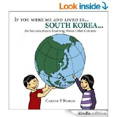 Amazon.com: If you were me and lived in... South Korea: A Child's Introduction to Cultures around the World (If You Were Me and Lived in... A Child's Introduction to Culture's Around the World Book 3) eBook: Carole P.Roman: Kindle Store