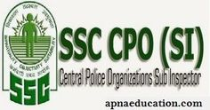 SSC CPO SI 2017 Application form, Notification, Exam Date, Admit Card, Syllabus, Results, Check SSC CPO SI online form 2017, SSC CPO Call Letter.