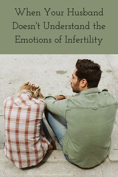 Great read!  When Your Husband Doesn't Understand the Emotions of Infertility | AmateurNester.com
