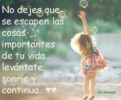 No dejes que se escapen las cosas importantes de tu vida...