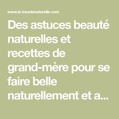 Des astuces beauté naturelles et recettes de grand-mère pour se faire belle naturellement et avoir la beauté naturelle Pigmentation, Anti Cellulite, Baking Soda, Projects To Try, Caftans, Sports, Inspiration, Beauty, Make Eyebrows Grow