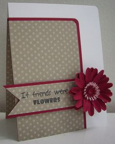 Stamping with Loll: If Friends were Flowers ...love the layout and flower