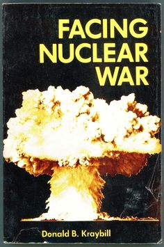 Facing Nuclear War by Donald B. Kraybill Reflecting on the moral issue of the arms race and the prospect of nuclear war, specifically from a Christian perspective. Philosophy Of Science, Arms Race, Nuclear War, Atomic Age, Cold War, Nuclear Family, Space Age, Fallout, Apocalypse